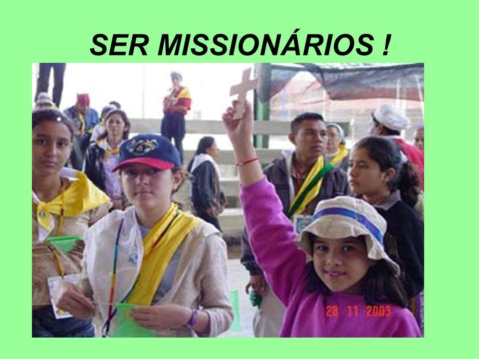 SER MISSIONÁRIOS !