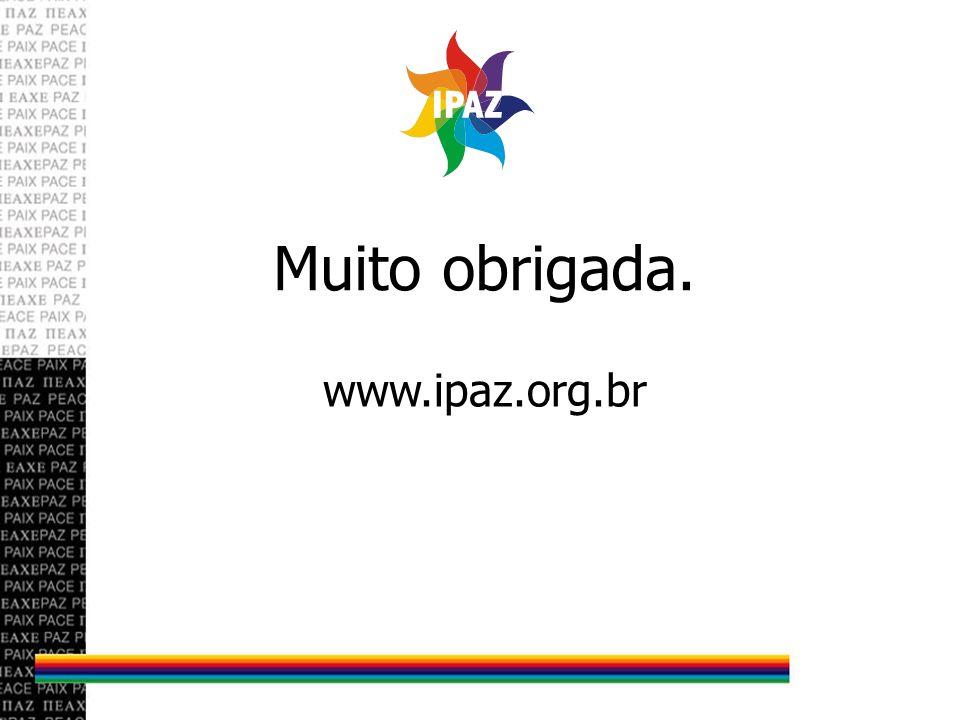 11 Muito obrigada. www.ipaz.org.br