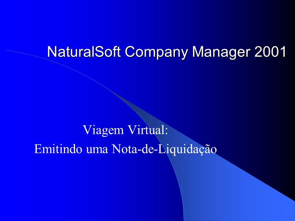 NaturalSoft Company Manager 2001 Viagem Virtual: Emitindo uma Nota-de-Liquidação