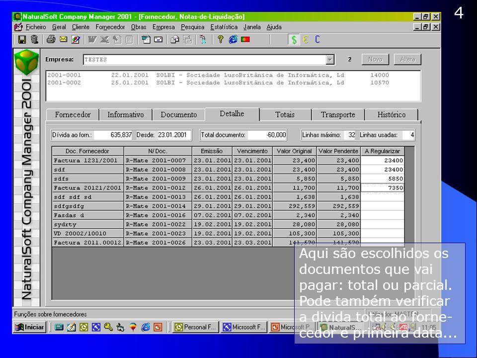 5 Verificar os totais do documento, valores a crédito e a débito, executam-se aqui...