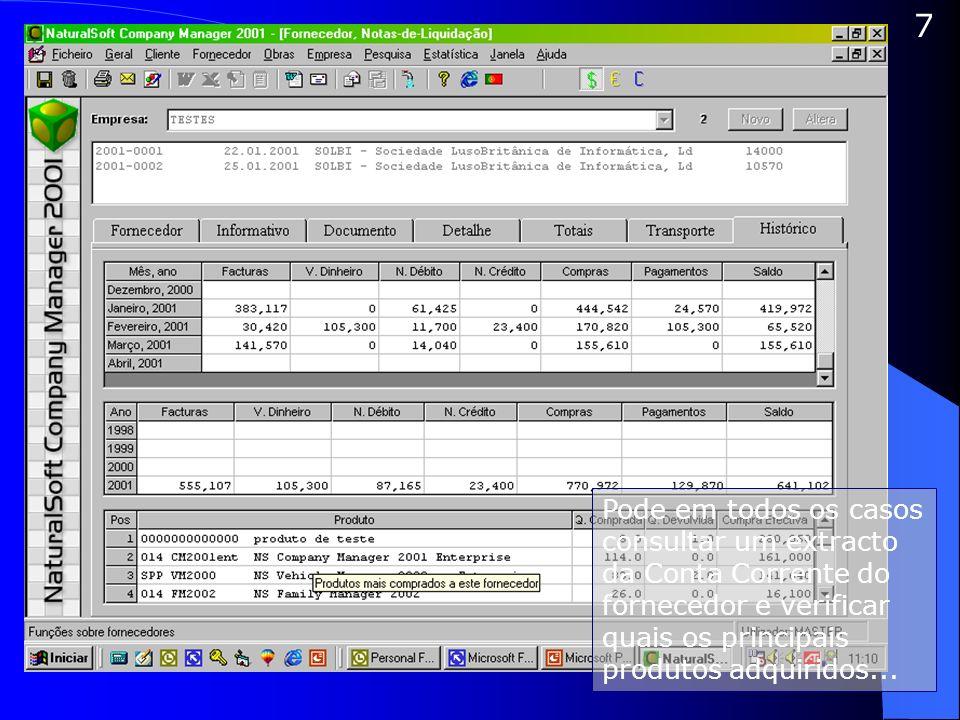 7 Pode em todos os casos consultar um extracto da Conta Corrente do fornecedor e verificar quais os principais produtos adquiridos...
