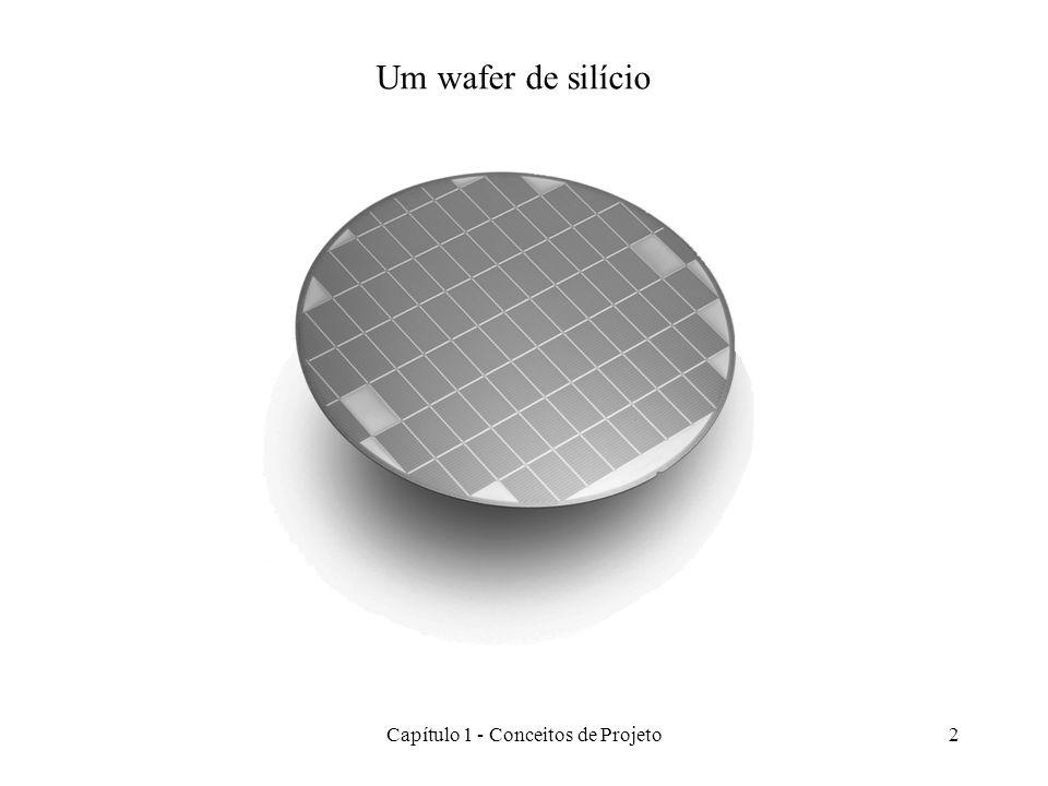 Capítulo 1 - Conceitos de Projeto2 Um wafer de silício