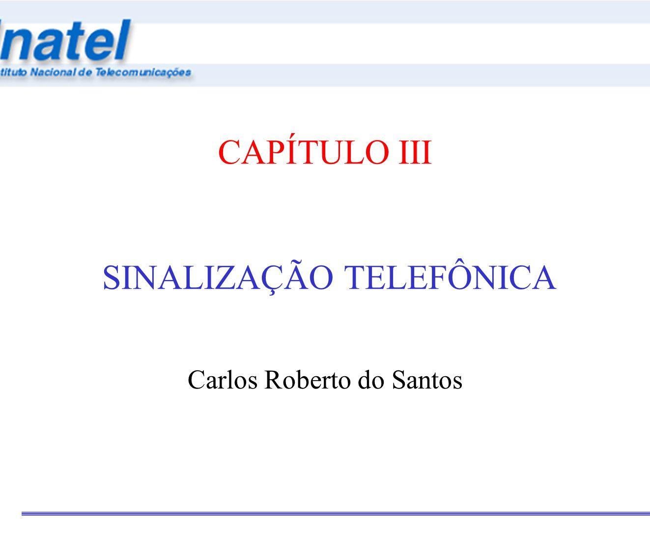 CAPÍTULO III SINALIZAÇÃO TELEFÔNICA Carlos Roberto do Santos