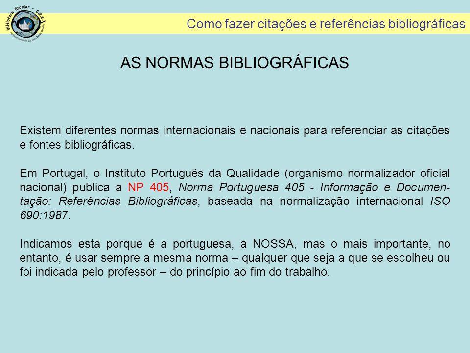 Como fazer citações e referências bibliográficas NORMA BIBLIOGRÁFICA: CD ÁUDIO A norma simplificada para os CD ÁUDIO inclui os seguintes dados: AUTOR(es) (APELIDO, Nome) - Título [Registo sonoro].