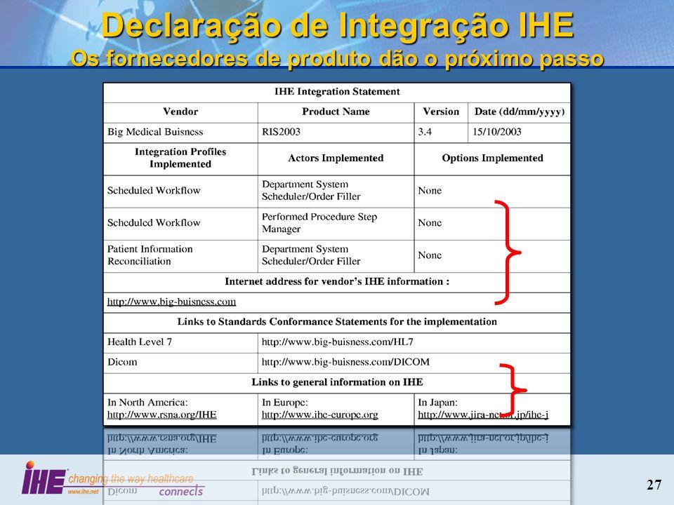 Declaração de Integração IHE Os fornecedores de produto dão o próximo passo 27