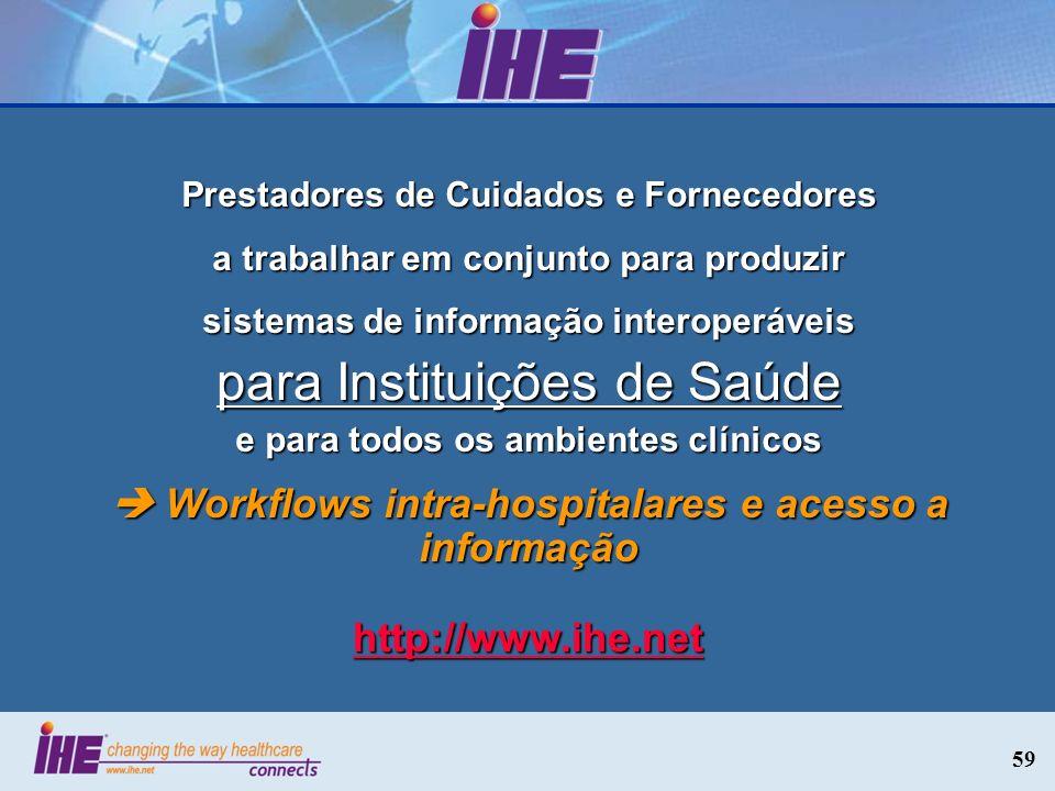 59 Prestadores de Cuidados e Fornecedores a trabalhar em conjunto para produzir sistemas de informação interoperáveis e para todos os ambientes clínic
