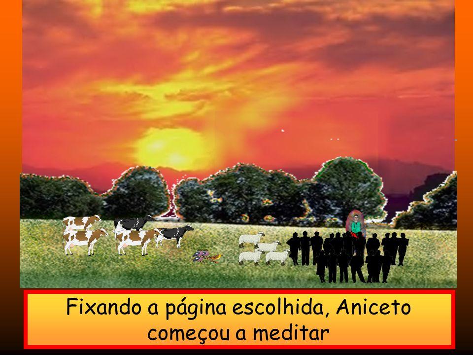 O Evangelho no Ambiente Rural Fixando a página escolhida, Aniceto começou a meditar