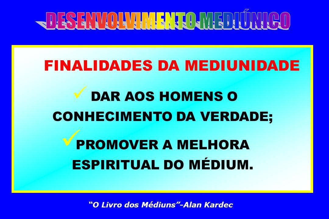 PREPARAÇÃO PARA A MEDIUNIDADE ALIMENTAÇÃO; CONTROLE DAS EMOÇÕES E ATITUDE MENTAL; PREDISPOSIÇÃO EVANGÉLICA. O Livro dos Médiuns-Alan Kardec