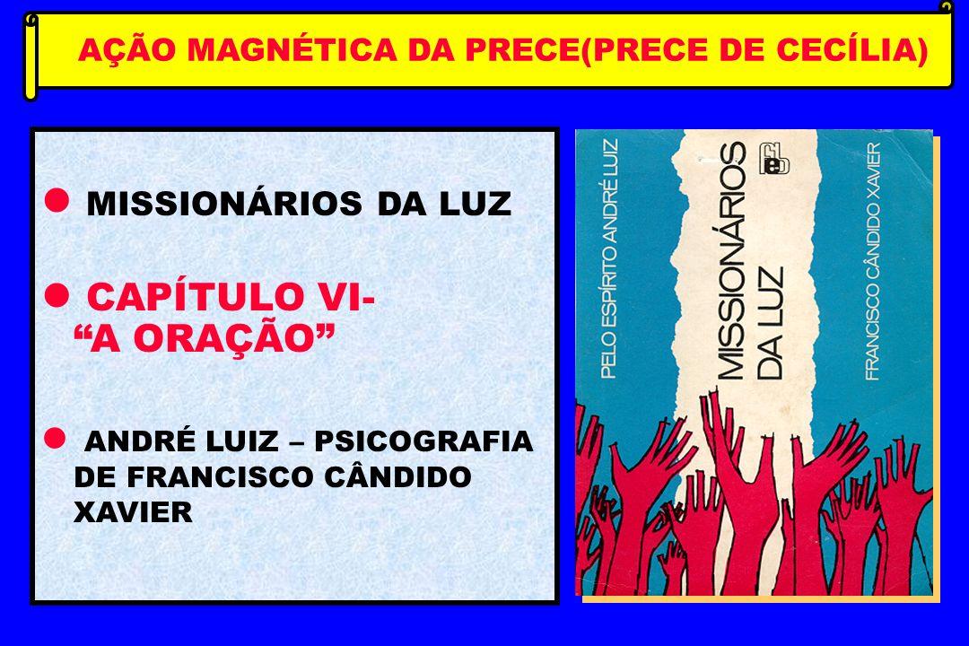 PROGRAMA DE ESTUDO SISTEMATIZADO DO CEFAK SUB-PROGRAMA DE ESTUDOS SEQUENCIAIS FORMAÇÃO MEDIÚNICA I 11ª REUNIÃO DE ESTUDO TEMA : AÇÃO MAGNÉTICA DA PREC