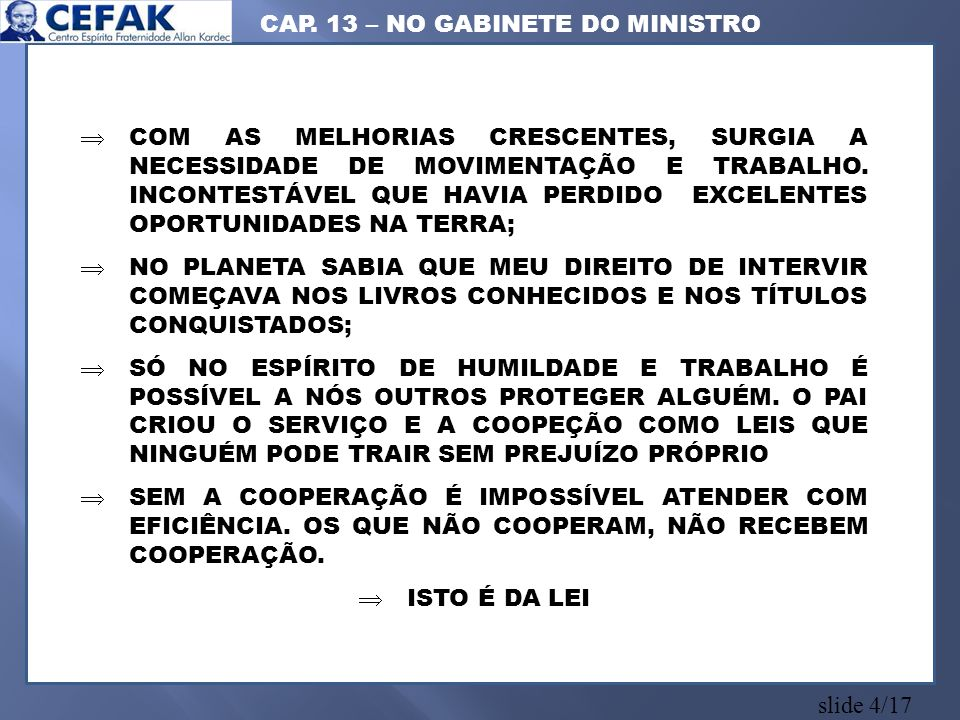 slide 4/17 COM AS MELHORIAS CRESCENTES, SURGIA A NECESSIDADE DE MOVIMENTAÇÃO E TRABALHO.
