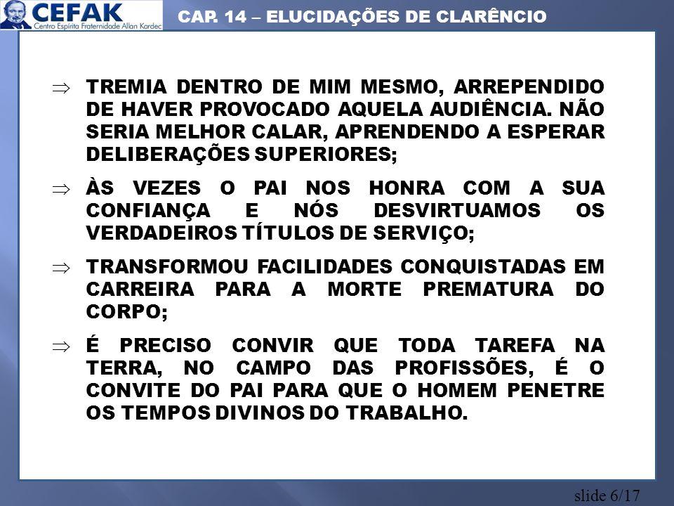 slide 6/17 TREMIA DENTRO DE MIM MESMO, ARREPENDIDO DE HAVER PROVOCADO AQUELA AUDIÊNCIA.