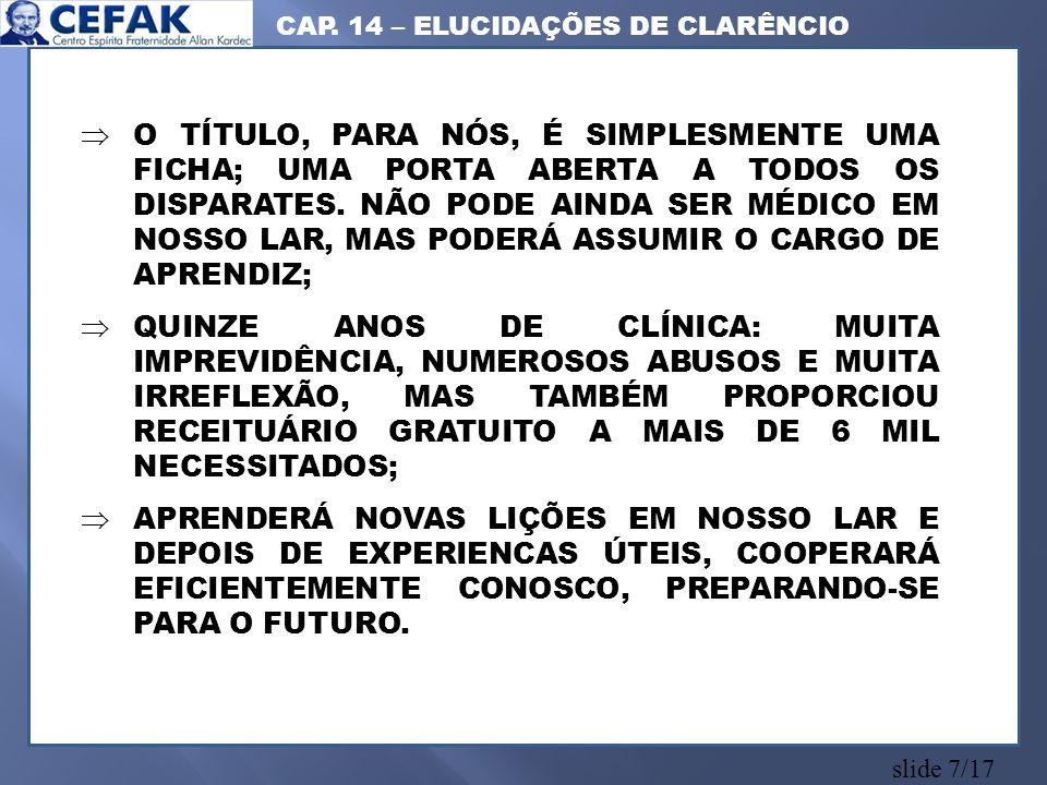 slide 8/17 9) POR QUE ANDRÉ LUIZ RECONHECIA QUE A EXPERIÊNCIA HUMANA NÃO PODERIA SER LEVADA À CONTA DE BRINCADEIRA.