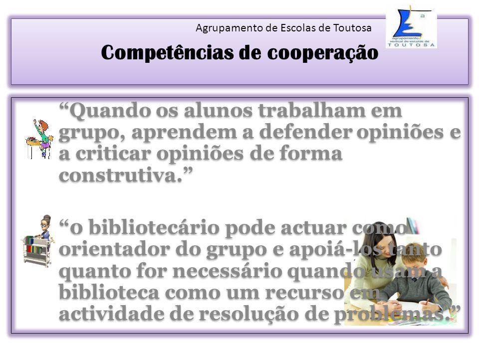 Competências de cooperação Quando os alunos trabalham em grupo, aprendem a defender opiniões e a criticar opiniões de forma construtiva. 0 bibliotecár
