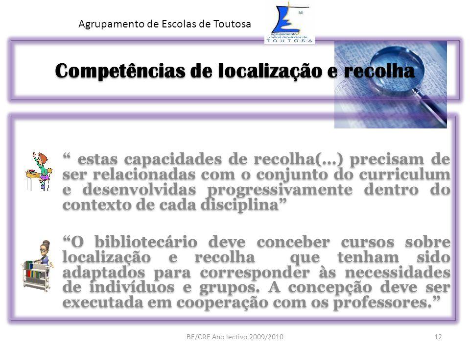 Competências de localização e recolha estas capacidades de recolha(…) precisam de ser relacionadas com o conjunto do curriculum e desenvolvidas progre