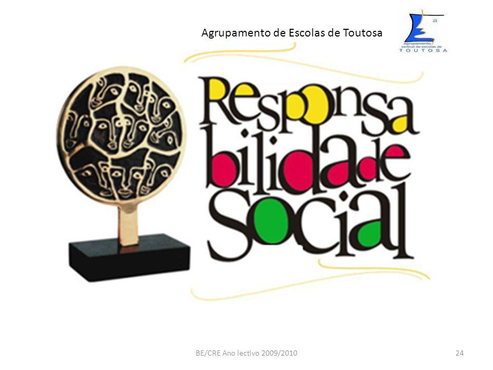 BE/CRE Ano lectivo 2009/201024 Agrupamento de Escolas de Toutosa
