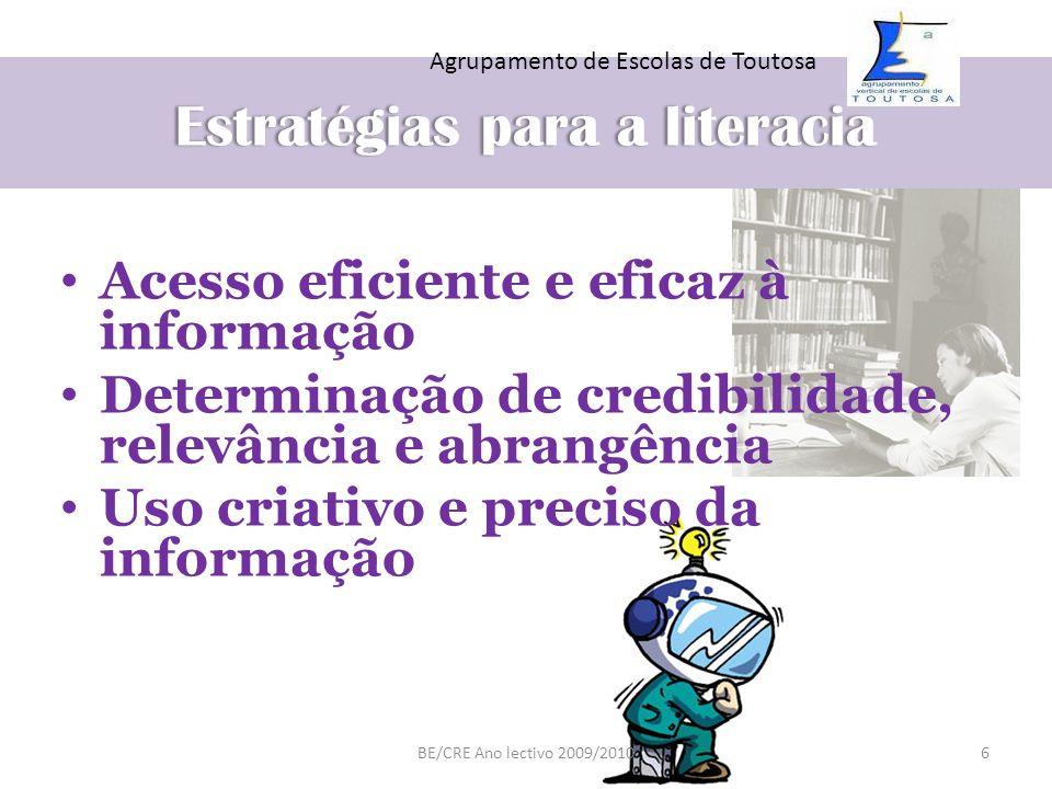 Estratégias para a literaciaEstratégias para a literacia Acesso eficiente e eficaz à informação Determinação de credibilidade, relevância e abrangênci