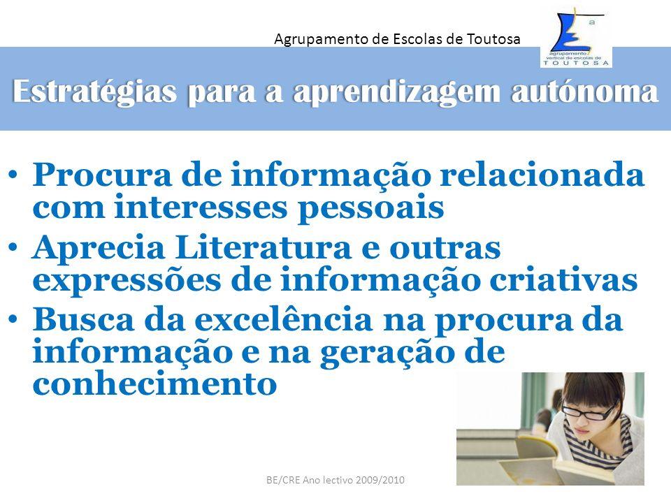 Estratégias para a aprendizagem autónomaEstratégias para a aprendizagem autónoma Procura de informação relacionada com interesses pessoais Aprecia Lit
