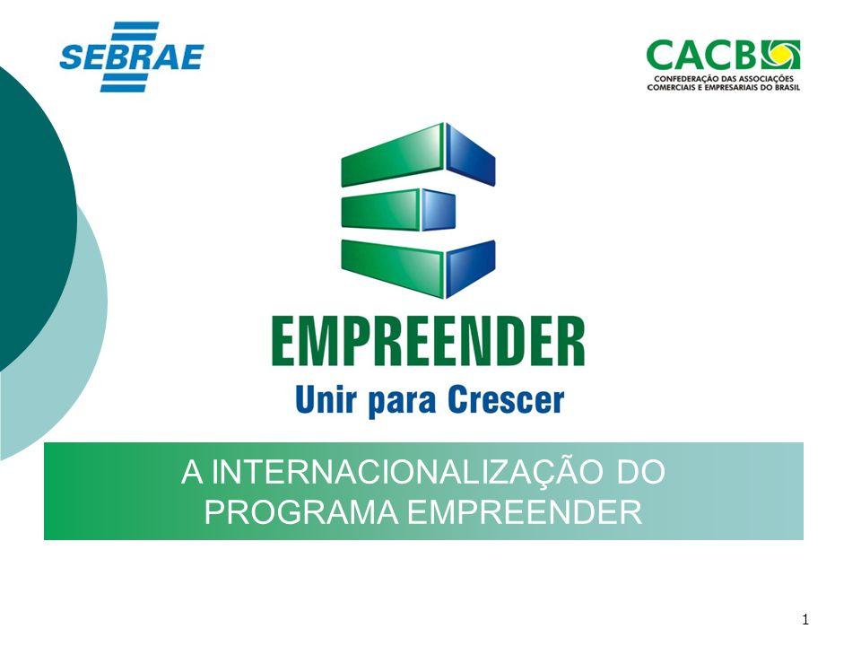 2 PROGRAMA EMPREENDER – UMA REFERÊNCIA O Programa Empreender tornou-se um grande sucesso nacional e internacional.