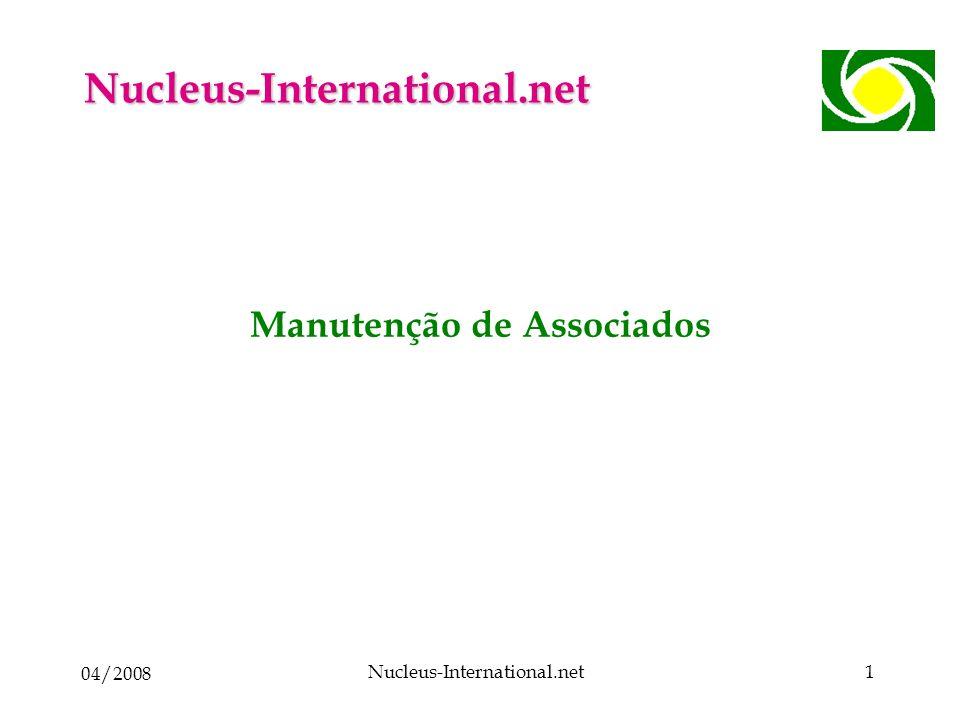 04/2008 Nucleus-International.net1 Manutenção de Associados Nucleus-International.net