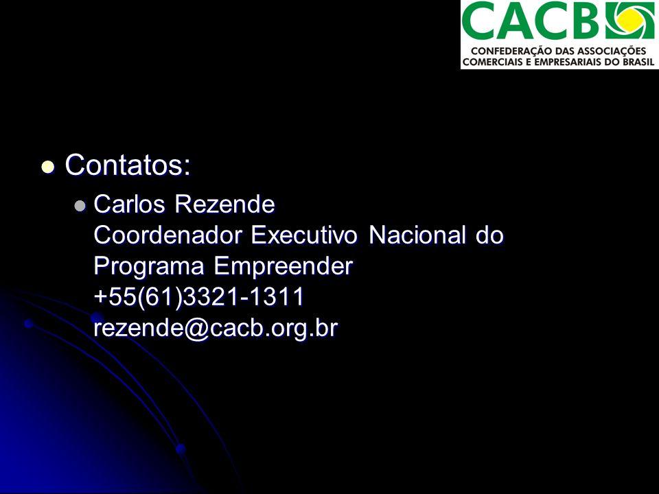 Contatos: Contatos: Carlos Rezende Coordenador Executivo Nacional do Programa Empreender +55(61)3321-1311 rezende@cacb.org.br Carlos Rezende Coordenador Executivo Nacional do Programa Empreender +55(61)3321-1311 rezende@cacb.org.br