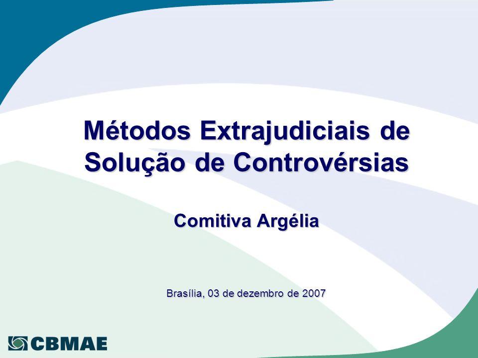 Métodos Extrajudiciais de Solução de Controvérsias Comitiva Argélia Brasília, 03 de dezembro de 2007