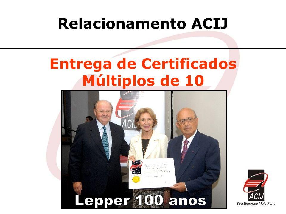 Relacionamento ACIJ Entrega de Certificados Múltiplos de 10