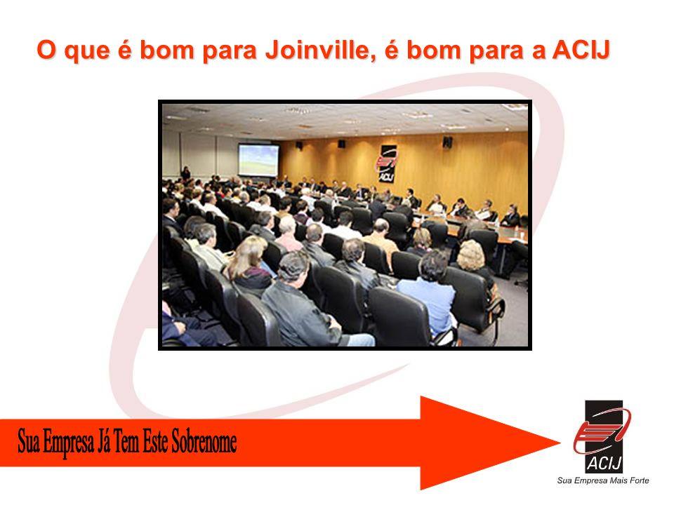 O que é bom para Joinville, é bom para a ACIJ