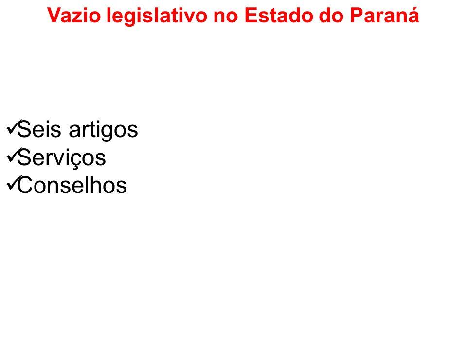 Vazio legislativo no Estado do Paraná Seis artigos Serviços Conselhos
