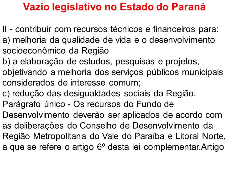 Vazio legislativo no Estado do Paraná II - contribuir com recursos técnicos e financeiros para: a) melhoria da qualidade de vida e o desenvolvimento s