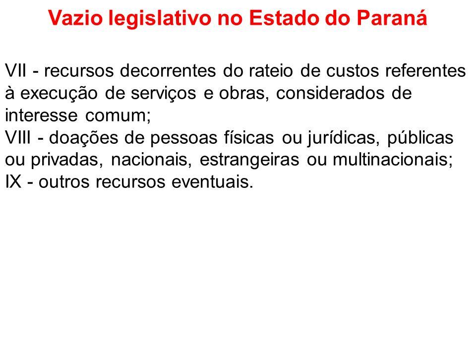 Vazio legislativo no Estado do Paraná VII - recursos decorrentes do rateio de custos referentes à execução de serviços e obras, considerados de intere