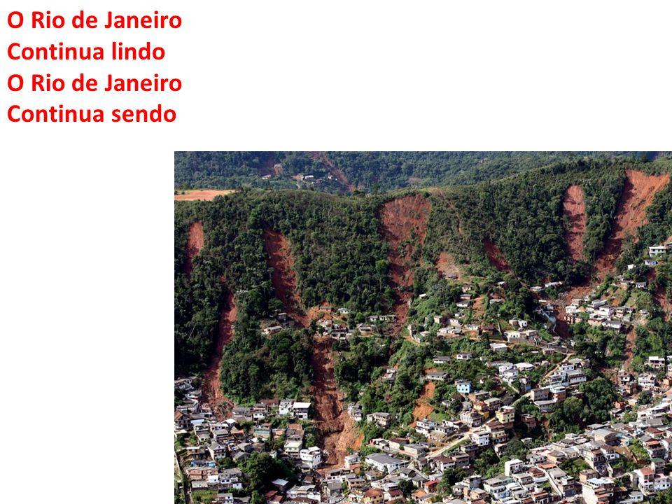 O Rio de Janeiro Continua lindo O Rio de Janeiro Continua sendo