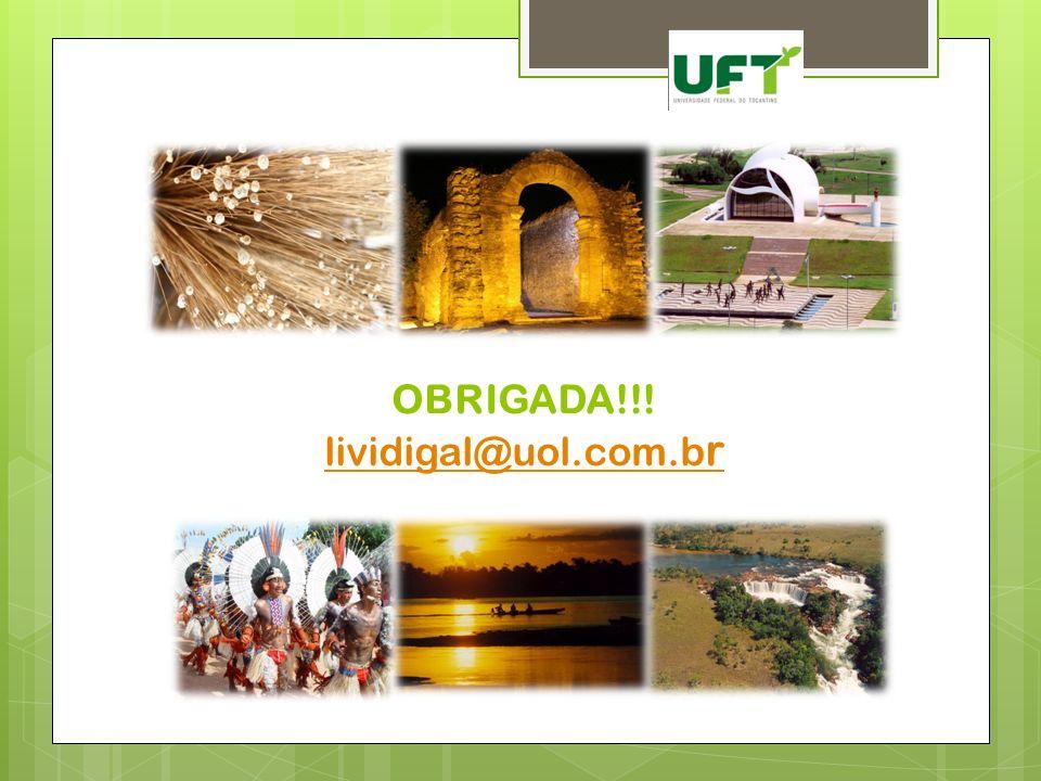 OBRIGADA!!! lividigal@uol.com.b r lividigal@uol.com.b r