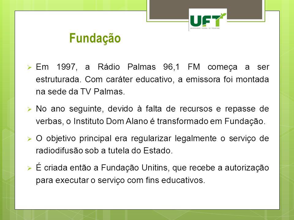 Fundação Em 1997, a Rádio Palmas 96,1 FM começa a ser estruturada. Com caráter educativo, a emissora foi montada na sede da TV Palmas. No ano seguinte