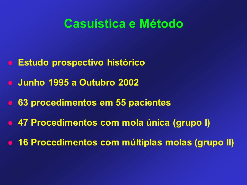 Estudo prospectivo histórico Junho 1995 a Outubro 2002 63 procedimentos em 55 pacientes 47 Procedimentos com mola única (grupo I) 16 Procedimentos com múltiplas molas (grupo II) Casuística e Método