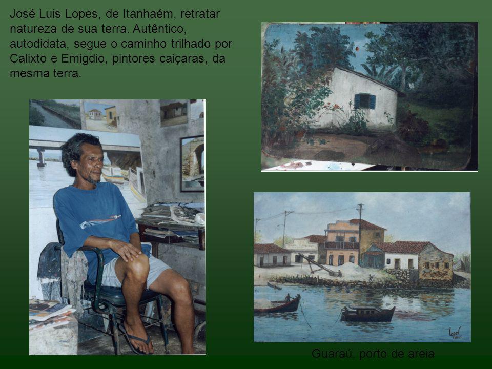 José Luis Lopes, de Itanhaém, retratar natureza de sua terra. Autêntico, autodidata, segue o caminho trilhado por Calixto e Emigdio, pintores caiçaras