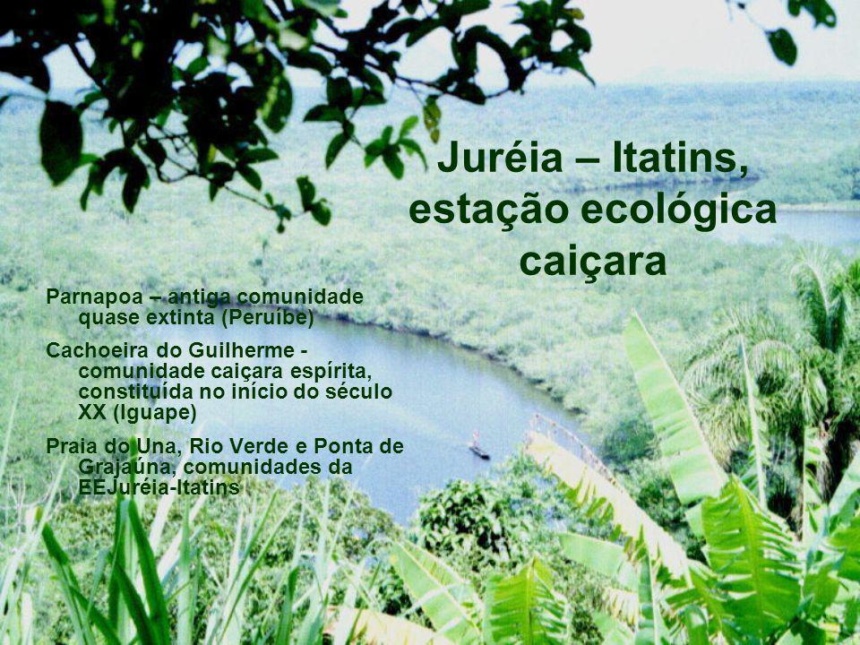 Juréia – Itatins, estação ecológica caiçara Parnapoa – antiga comunidade quase extinta (Peruíbe) Cachoeira do Guilherme - comunidade caiçara espírita,