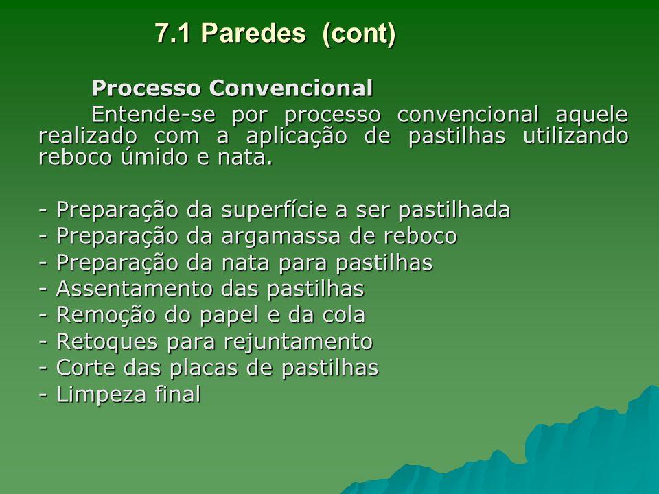 Processo Convencional Entende-se por processo convencional aquele realizado com a aplicação de pastilhas utilizando reboco úmido e nata. - Preparação