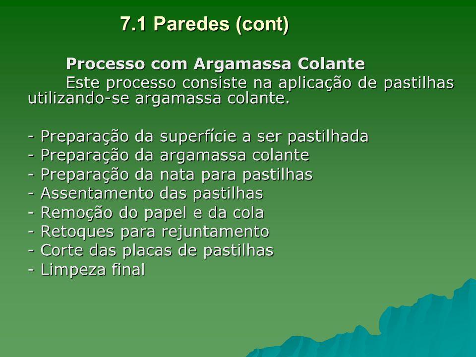 Processo com Argamassa Colante Este processo consiste na aplicação de pastilhas utilizando-se argamassa colante. - Preparação da superfície a ser past