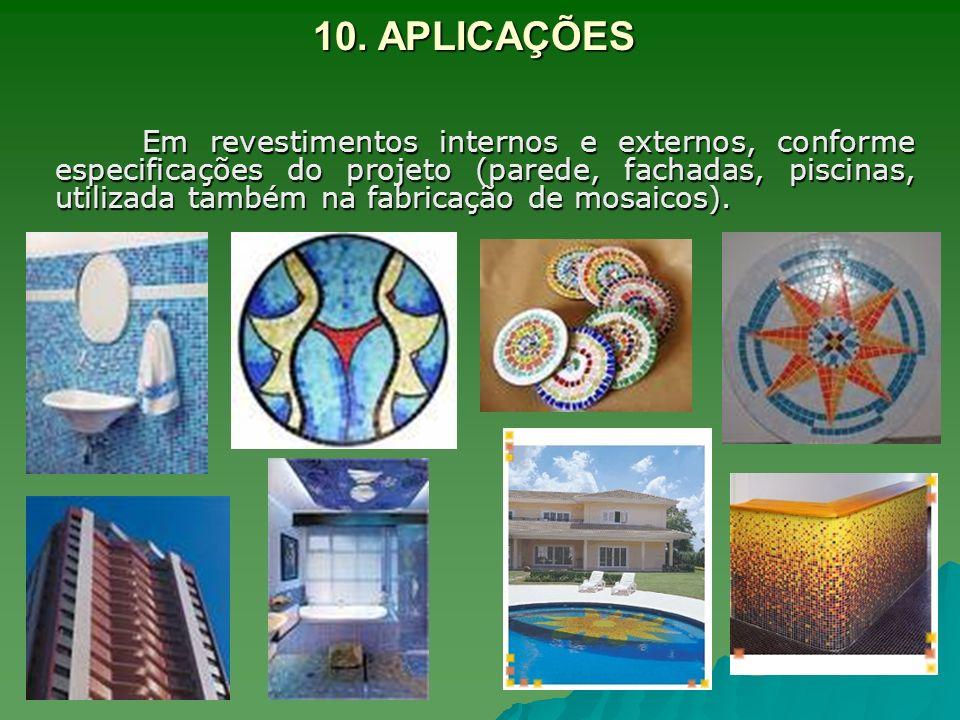 Em revestimentos internos e externos, conforme especificações do projeto (parede, fachadas, piscinas, utilizada também na fabricação de mosaicos). Em