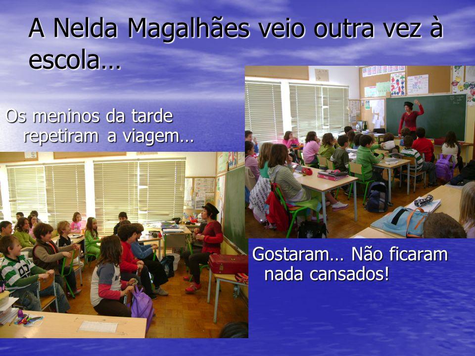 A Nelda Magalhães veio outra vez à escola… Os meninos da tarde repetiram a viagem… Gostaram… Não ficaram nada cansados.