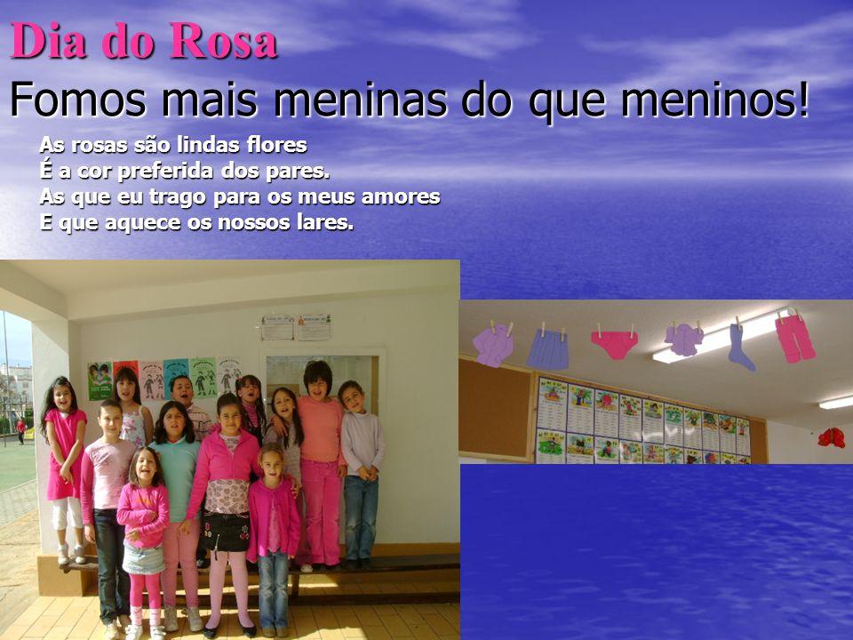 Dia do Rosa Fomos mais meninas do que meninos.