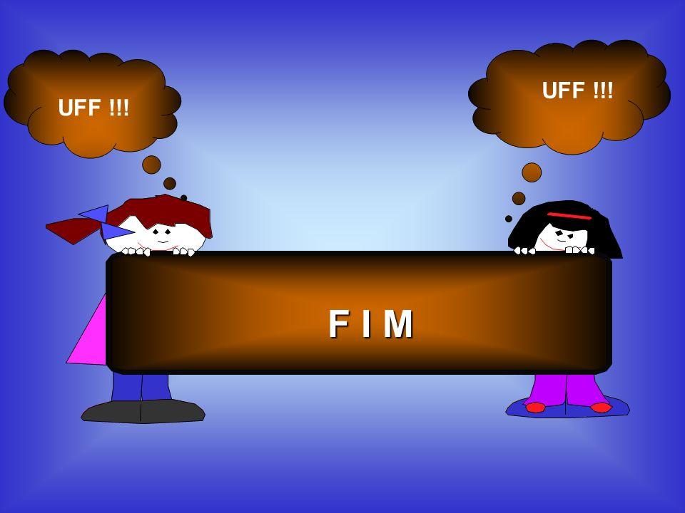 F I M UFF !!!