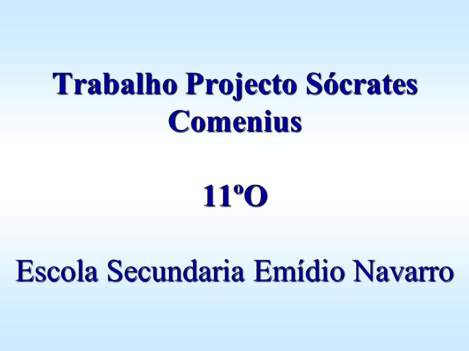 Trabalho Projecto Sócrates Comenius 11ºO Escola Secundaria Emídio Navarro