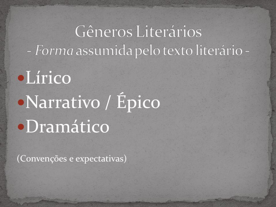 Lírico Narrativo / Épico Dramático (Convenções e expectativas)