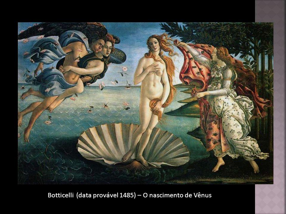 Botticelli (data provável 1485) – O nascimento de Vênus