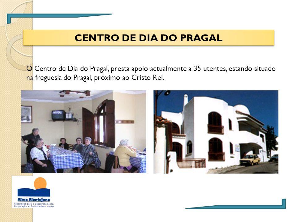 CENTRO DE DIA DO PRAGAL O Centro de Dia do Pragal, presta apoio actualmente a 35 utentes, estando situado na freguesia do Pragal, próximo ao Cristo Re