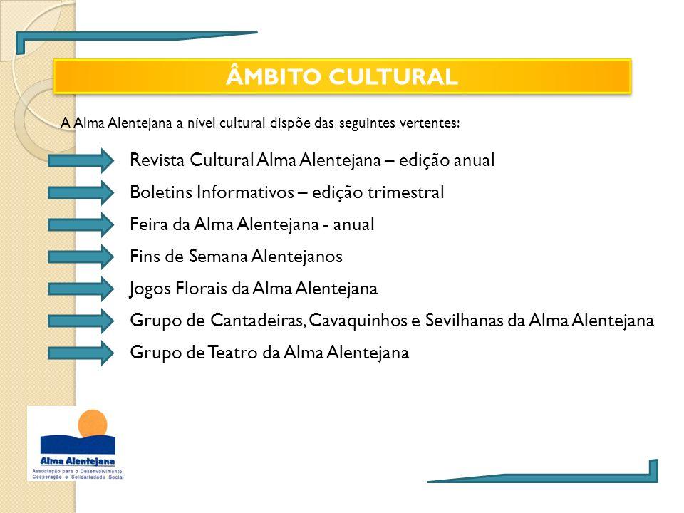 A Alma Alentejana a nível cultural dispõe das seguintes vertentes: Revista Cultural Alma Alentejana – edição anual ÂMBITO CULTURAL Boletins Informativ