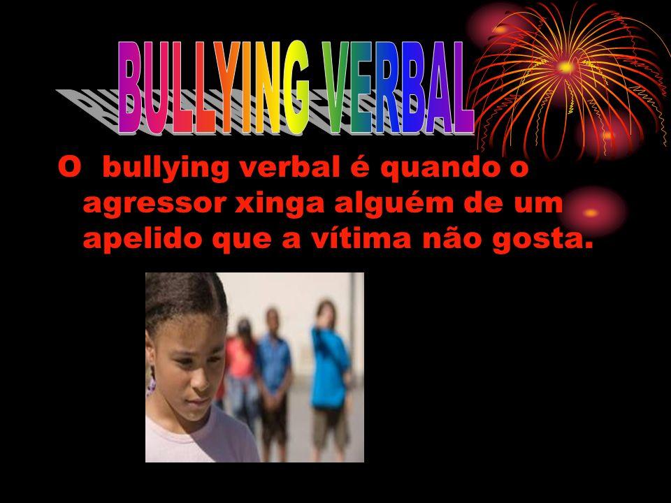 O bullying físico é quando você agride uma pessoa fisicamente.