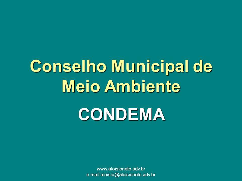 www.aloisioneto.adv.br e.mail:aloisio@aloisioneto.adv.br Conselho Municipal de Meio Ambiente CONDEMA