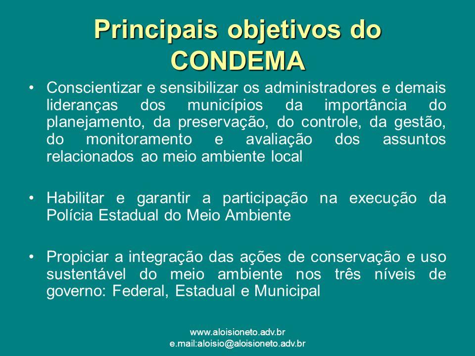 www.aloisioneto.adv.br e.mail:aloisio@aloisioneto.adv.br Principais objetivos do CONDEMA Conscientizar e sensibilizar os administradores e demais lide